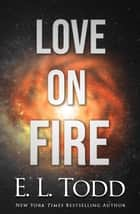 Love on Fire - Stars, #2 ebook by E. L. Todd