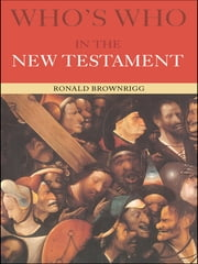 Who's Who in the New Testament ebook by Canon Ronald Brownrigg,Ronald Brownrigg