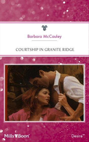 Courtship In Granite Ridge ebook by Barbara McCauley