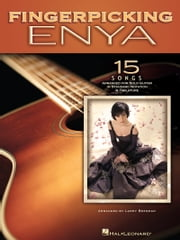 Fingerpicking Enya (Songbook) - 15 Songs Arranged for Solo Guitar in Standard Notation & Tab ebook by Enya