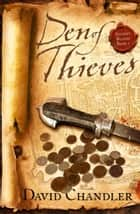 Den of Thieves (Ancient Blades Trilogy, Book 1) ebook by David Chandler
