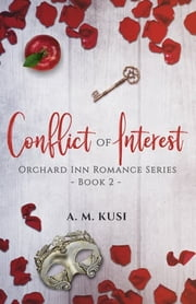 Conflict of Interest: An Office Romance Novel ebook by A. M. Kusi