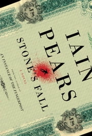 Stone's Fall - A Novel ebook by Iain Pears