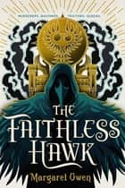 The Faithless Hawk ebook by