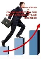 Online Marketing for Start-ups and Offline Business ebook by Ade Asefeso MCIPS MBA