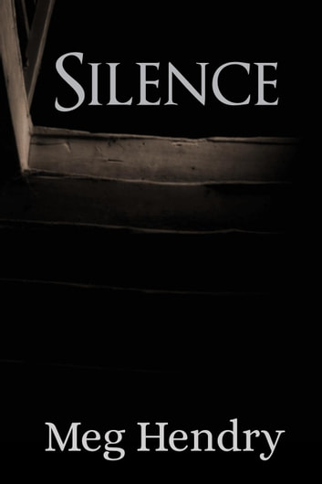 Silence: A Short Story ebook by Meg Hendry