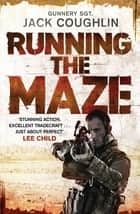 Running the Maze: A Sniper Novel 5 ebook by Jack Coughlin, Donald A David, Donald A Davis