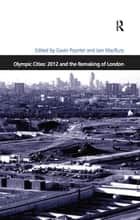 Olympic Cities: 2012 and the Remaking of London ebook by Iain MacRury, Gavin Poynter