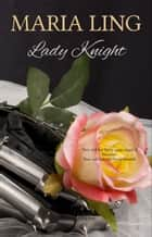 Lady Knight ebook by Maria Ling
