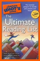 The Complete Idiot's Guide to the Ultimate Reading List ebook by Shelley Mosley, John Charles