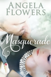 Masquerade ebook by Angela Flowers