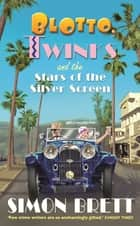 Blotto, Twinks and the Stars of the Silver Screen ebook by Simon Brett