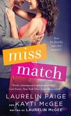 Miss Match ebook by Laurelin Paige, Kayti McGee, Laurelin McGee