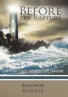 Before the Rapture ebook by Eleanor Schultz