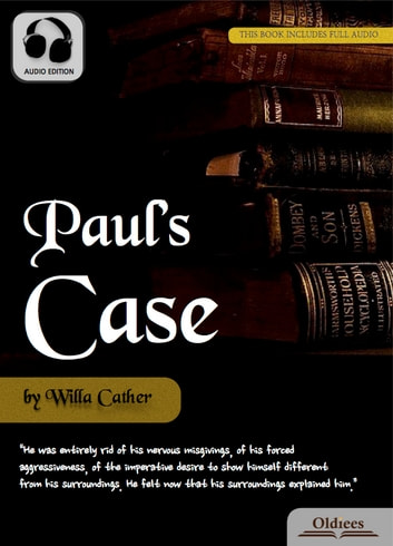 a summary and analysis of the symbolisms in pauls case by willa cather This kind of conflict is present in john updike's a&p and willa cather s paul s case sammy, the main character in a&p, wants to impress some town girls12a and lengel, the store manager, wants to humiliate them.