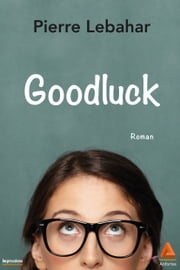Goodluck ebook by Lebahar Pierre
