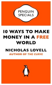 10 Ways to Make Money in a FREE World (Penguin Specials) ebook by Nicholas Lovell