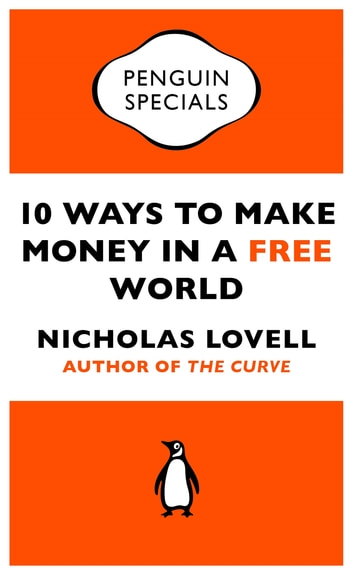 10 Ways to Make Money in a Free World ebook by Nicholas Lovell
