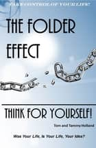 The Folder Effect ebook by Tom Holland, Tammy Holland
