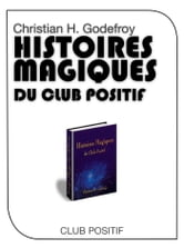 Histoires magiques du Club Positif ebook by Christian H. Godefroy