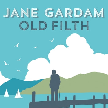 Old Filth - Shortlisted for the Women's Prize for Fiction audiobook by Jane Gardam