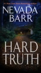 Hard Truth - A gripping hunt for a deadly enemy ebook by Nevada Barr