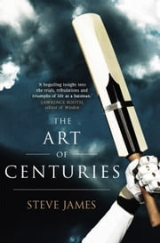 The Art of Centuries ebook by Steve James