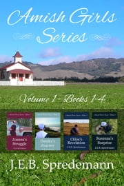 Amish Girls Series - Volume 1 (Boxed Set - Books 1-4) ebook by J.E.B. Spredemann