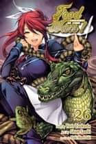 Food Wars!: Shokugeki no Soma, Vol. 26 - Second Bout ebook by Yuto Tsukuda, Shun Saeki