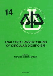 Analytical Applications of Circular Dichroism ebook by Purdie, N.