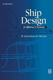 Ship Design for Efficiency and Economy ebook by Bertram, Volker