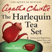 The Harlequin Tea Set and Other Stories audiobook by Agatha Christie