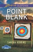 Point Blank (Mills & Boon Love Inspired Suspense) (Smoky Mountain Secrets, Book 4) ebook by Sandra Robbins