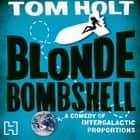 Blonde Bombshell audiobook by Tom Holt