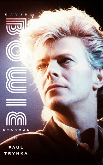 David Bowie: Starman ebook by Paul Trynka