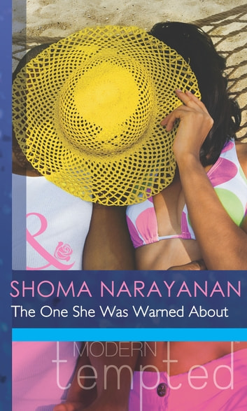 The One She Was Warned About (Mills & Boon Modern Tempted) ebook by Shoma Narayanan