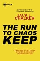 The Run to Chaos Keep ebook by Jack L. Chalker