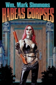 Habeas Corpses ebook by William Mark Simmons