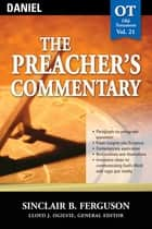 The Preacher's Commentary - Vol. 21: Daniel ebook by Sinclair B. Ferguson