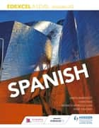 Edexcel A level Spanish (includes AS) ebook by Mónica Morcillo Laiz,Simon Barefoot,David Mee