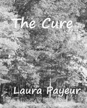 The Cure ebook by Laura Payeur