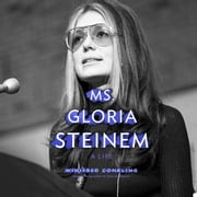 Ms. Gloria Steinem - A Life audiobook by Winifred Conkling