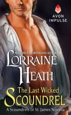 The Last Wicked Scoundrel - A Scoundrels of St. James Novella eBook by Lorraine Heath
