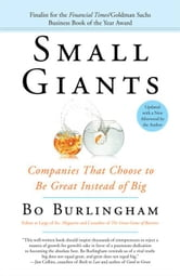Small Giants - Companies That Choose to Be Great Instead of Big ebook by Bo Burlingham