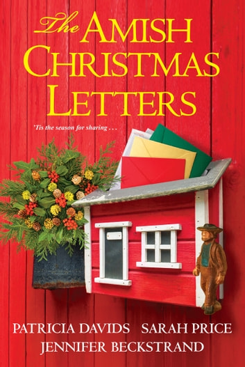 The Amish Christmas Letters ebook by Patricia Davids,Sarah Price,Jennifer Beckstrand