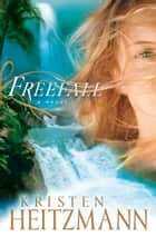 Freefall ebook by Kristen Heitzmann