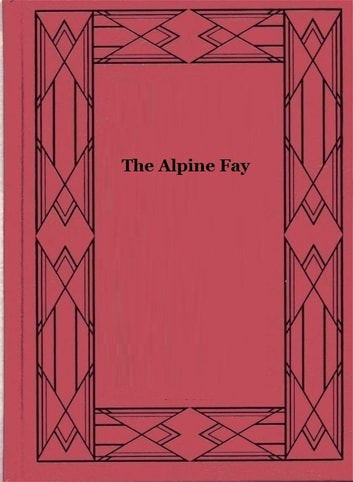 The Alpine Fay ebook by E. Werner