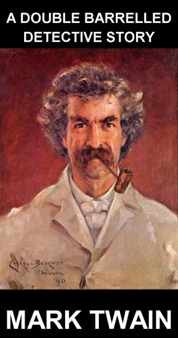 A Double Barrelled Detective Story [avec Glossaire en Français] ebook by Mark Twain,Eternity Ebooks