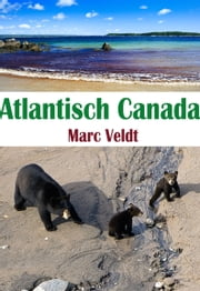 Atlantisch Canada ebook by Marc Veldt
