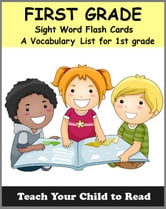FIRST GRADE - Sight Word Flash Cards - A Vocabulary List for 1st Graders ebook by Adele Jones